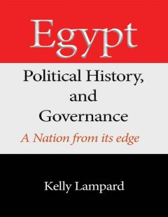 Egypt Political History and Governance, Kelly Lampard