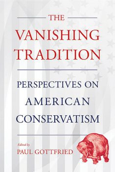 The Vanishing Tradition, Paul Gottfried