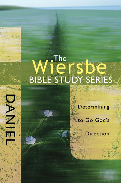 The Wiersbe Bible Study Series: Daniel, Warren W. Wiersbe