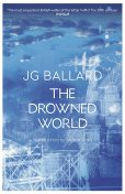 The Drowned World, J.G.Ballard