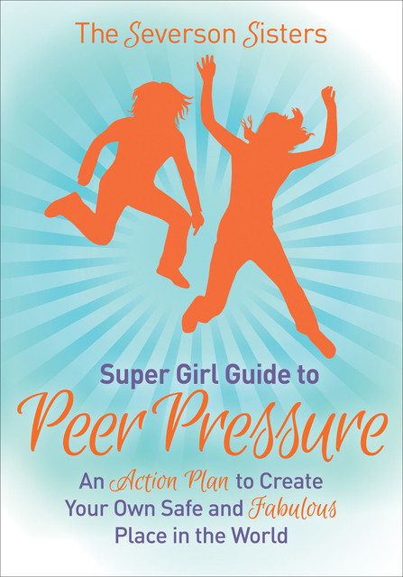 Supergirl Guide to Peer Pressure, The Severson Sisters