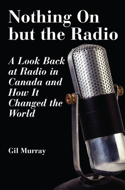Nothing On But the Radio, Gil Murray