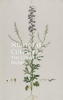 The Complete Herbal, Nicholas Culpeper