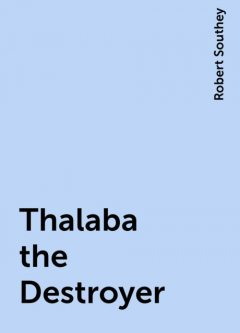 Thalaba the Destroyer, Robert Southey