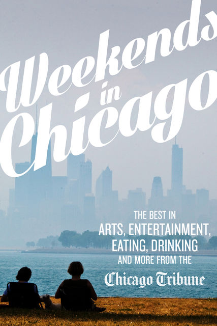 Weekends in Chicago,