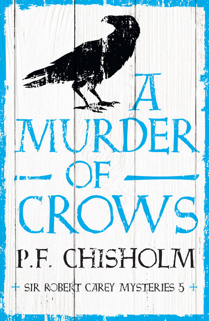 A Murder of Crows, P.F.Chisholm