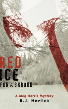 Red Ice for a Shroud, R.J.Harlick