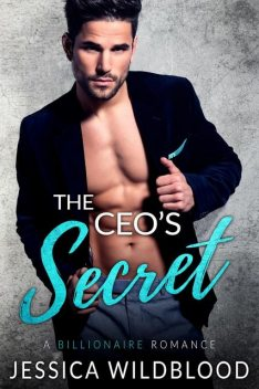 Extended Epilogue – The CEO's Secret, Jessica Wildblood