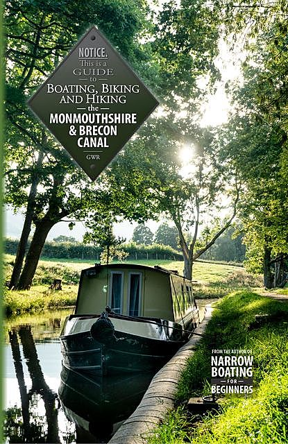 Boating, Biking and Hiking the Monmouthshire & Brecon Canal, Jennifer Petkus