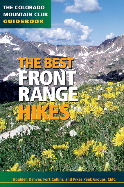 The Best Front Range Hikes, The Colorado Mountain Club Foundation