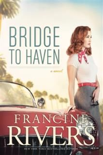 Bridge to Haven, Francine Rivers