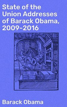 State of the Union Addresses of Barack Obama, 2009–2016, Barack Obama
