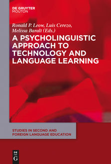A Psycholinguistic Approach to Technology and Language Learning, Luis Cerezo, Melissa Baralt, Ronald P. Leow