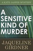 A Sensitive Kind of Murder, Jaqueline Girdner