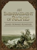 An Embarrassment of Riches, James Howard Kunstler