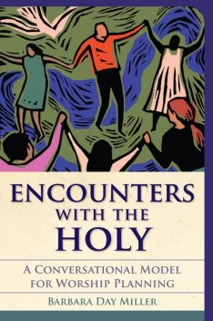 Encounters with the Holy, Barbara Miller