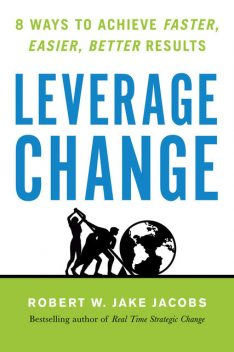 Leverage Change, Robert Jacobs