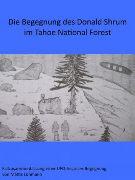 Die Begegnung des Donald Shrum im Tahoe National Forest, Mattis Lühmann