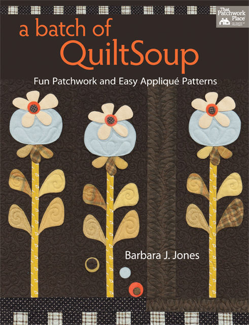 A Batch of QuiltSoup, Barbara Jones