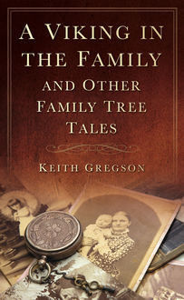 A Viking in the Family, Keith Gregson