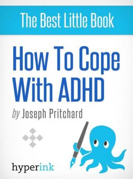 Coping with ADHD (Attention Deficit Hyperactivity Disorder), Joseph Pritchard
