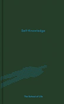 Self-Knowledge, The School of Life
