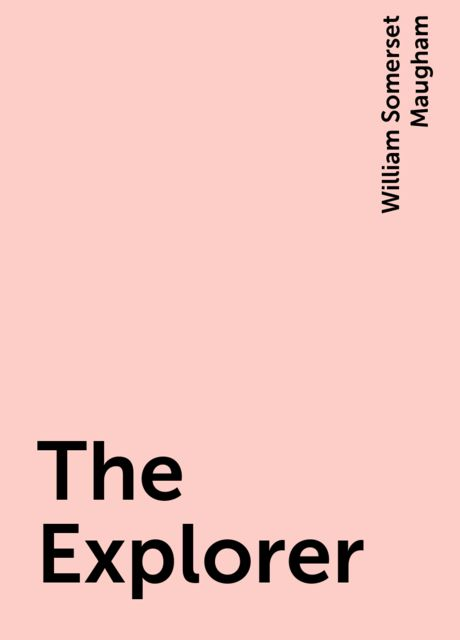 The Explorer, William Somerset Maugham