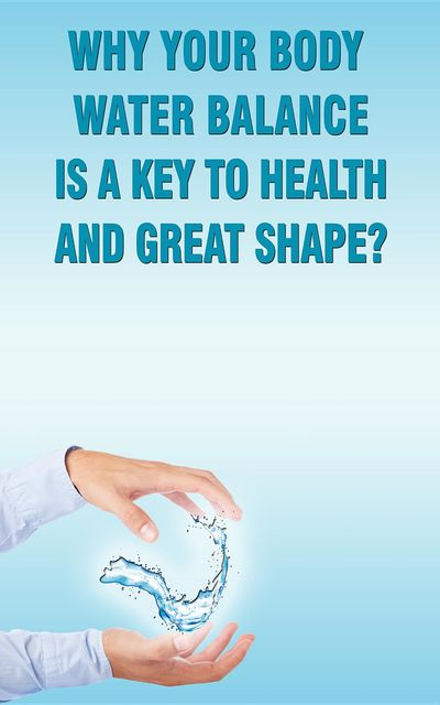 Why Your Body Water Balance Is a Key to Health and Great Shape, Andrei Besedin