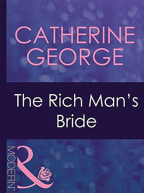 The Rich Man's Bride, Catherine George