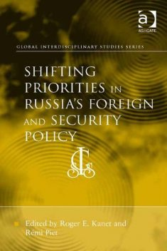Shifting Priorities in Russia's Foreign and Security Policy, Roger E.Kanet, RÉmi Piet