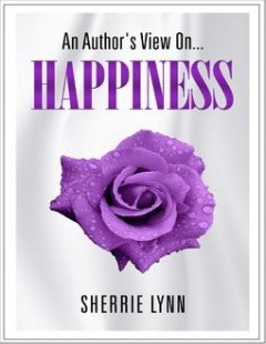 An Author's View On Happiness, Sherrie Lynn