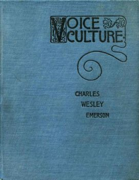 Psycho Vox; or, The Emerson System of Voice Culture, Charles Wesley Emerson