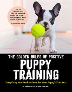 The Golden Rules of Positive Puppy Training, Jean Cuvelier, Jean-Yves Grall