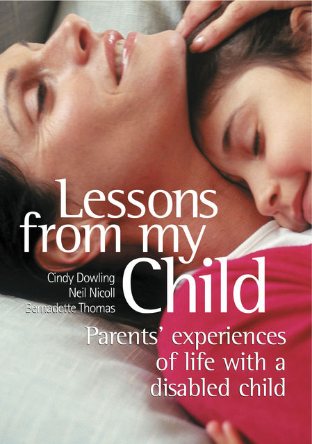 Parenting A Child with Special Needs, Bernadette Thomas, Cindy Dowling, Neil Nicoll