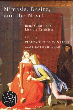 Mimesis, Desire, and the Novel, Pierpaolo Antonello, Heather Webb