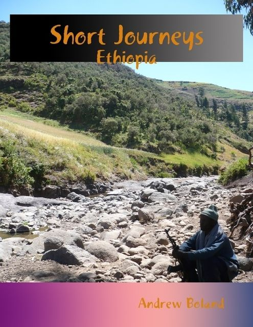 Short Journeys: Ethiopia, Andrew Boland