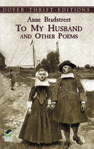 To My Husband and Other Poems, Anne Bradstreet