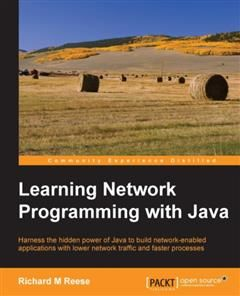 Learning Network Programming with Java, Richard Reese