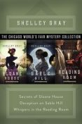 The Chicago World's Fair Mystery Collection, Shelley Gray