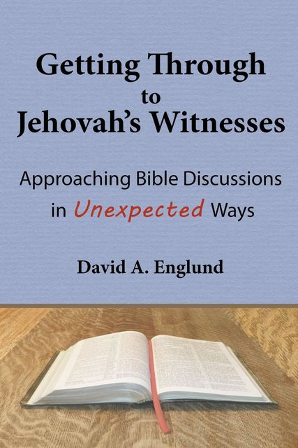 Getting Through to Jehovah's Witnesses, David A Englund