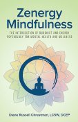 Zenergy Mindfulness, Diane Russell Chrestman
