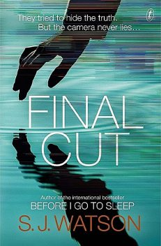 Final Cut : A Novel, Watson, S J
