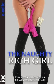 The Naughty Rich Girl, Lynn Lake, Shashauna P. Thomas, Gary Philpott, Angela Goldsberry, Jasmine Benedict