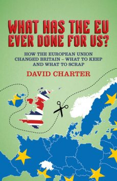 What Has The EU Ever Done for Us, David Charter