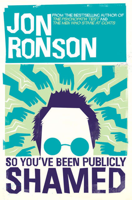 So You've Been Publicly Shamed, Jon Ronson
