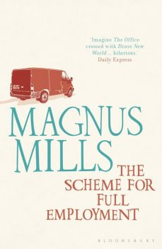 The Scheme for Full Employment, Magnus Mills