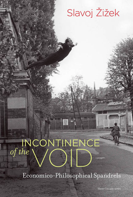 Incontinence of the Void, #381, #382, Slavoj ek