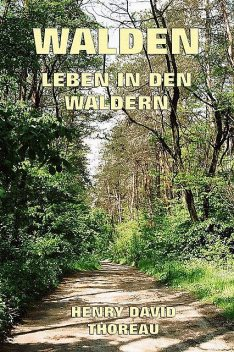 Walden – Leben in den Wäldern, Henry David Thoreau