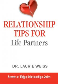 Relationship Tips for Life Partners, Laurie Weiss