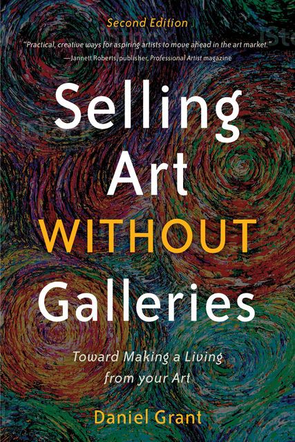 Selling Art without Galleries, Daniel Grant